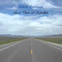 Robert Richmond - Less Than I Expected