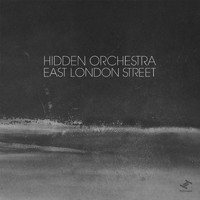 Hidden Orchestra - East London Street (Edit)