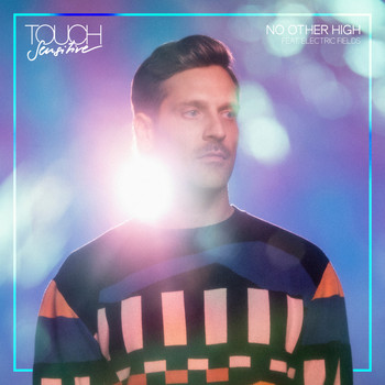 Touch Sensitive - No Other High