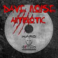 Dave Noise - Antibiotic