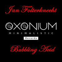 Jan Folterknecht - Bubbling Acid