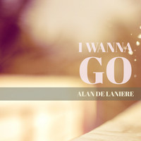 Alan de Laniere - I Wanna Go