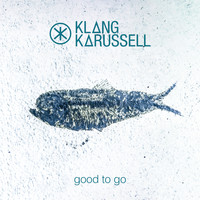 Klangkarussell - Good To Go