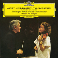 Anne-Sophie Mutter / Berliner Philharmoniker / Herbert von Karajan - Mozart: Violin Concerto No.3 In G, K.216; Violin Concerto No.5 In A, K.219