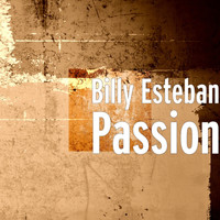 Billy Esteban - Passion
