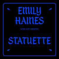 Emily Haines & The Soft Skeleton - Statuette