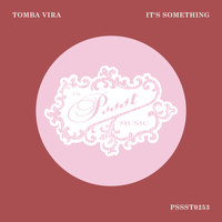 Tomba Vira - It's Something