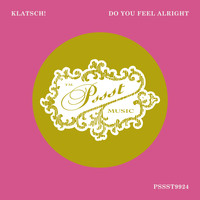 Klatsch! - Do You Feel Alright