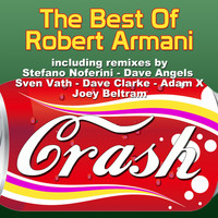Robert Armani - Crash: The Best of Robert Armani (Explicit)