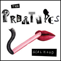 The Preatures - Girlhood (Explicit)