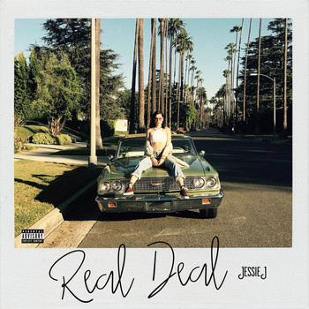 Jessie J - Real Deal (Explicit)