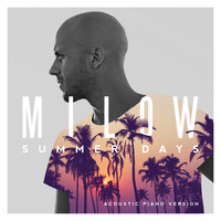 Milow - Summer Days (Acoustic Piano Version)
