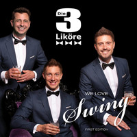 Die 3 Liköre - We Love Swing
