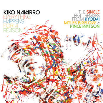"Kiko Navarro feat. Isis "" Apache "" Montero - Everything Happens For A Reason Ð The Single + Remixes"