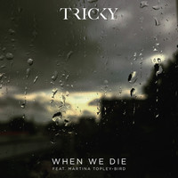 Tricky feat. Martina Topley-Bird - When We Die
