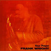 Frank Wright - Your Prayer