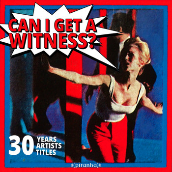 Various Artists - Can I Get A Witness? - 30 Years, 30 Artists, 30 Titles