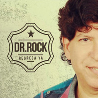Dr. Rock - Regresa Ya