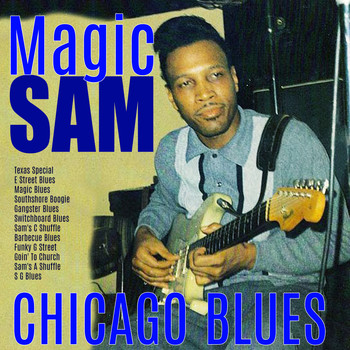 Magic Sam - Chicago Blues