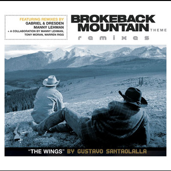 Gustavo Santaolalla - Brokeback Mountain Theme 'The Wings' Remixes