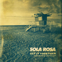 Sola Rosa - Get It Together (Remixes) - EP