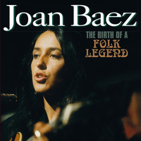 Joan Baez - The Birth of a Folk Legend