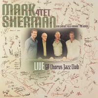Mark Sherman - The Mark Sherman 4tet Live @ Chorus Jazz Club