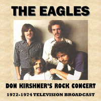 The Eagles - Don Kirshner's Rock Concert 1972-1974 (Television Broadcast)
