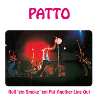 Patto - Roll 'Em, Smoke 'Em, Put Another Line Out: Remastered and Expanded Edition