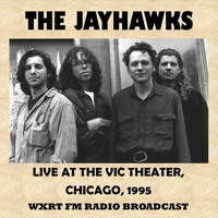The Jayhawks - Live at the Vic Theater, Chicago, 1995 (Fm Radio Broadcast)