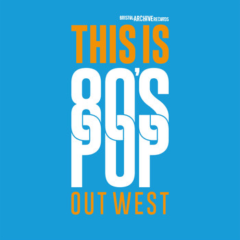 Various Artists - This Is 80's Pop (Out West)