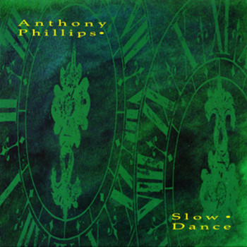 Anthony Phillips - Slow Dance: Remastered and Expanded Deluxe Edition