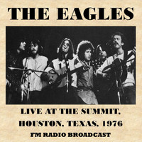 The Eagles - Live at the Summit, Houston, Texas, 1976 (Fm Radio Broadcast)
