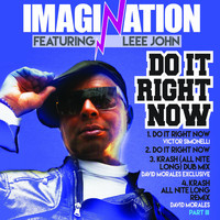 Imagination - Do It Right Now / Krash Remixes, Part 3 - The Victor Simonelli & David Morales Mixes