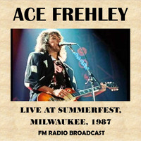 Ace Frehley - Live at Summerfest, Milwaukee, 1987 (Fm Radio Broadcast)