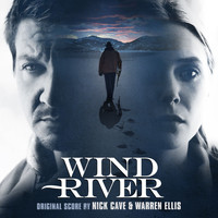 Nick Cave & Warren Ellis - Wind River (Original Motion Picture Soundtrack)