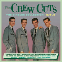 The Crew Cuts - The Singles Collection 1954-60