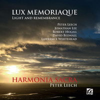 Harmonia Sacra & Peter Leech - Lux Memoriaque: Light and Remembrance