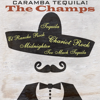The Champs - Caramba Tequila!
