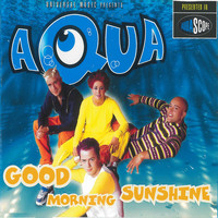Aqua - Good Morning Sunshine