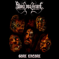 Blood Red Throne - Gore Encore (Explicit)