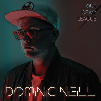 Dominic Neill - Out Of My League