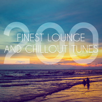 Various Artists - 200 Finest Lounge and Chillout Tunes (Explicit)