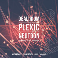 Dealirium - Neutron