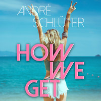 André Schlüter - How We Get