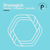 Drumagick - Hotshot / Primetime / You & Me