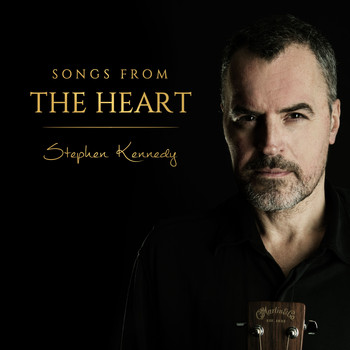 Stephen Kennedy - Songs from the Heart EP