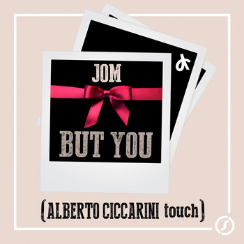 Jom - But You (Alberto Ciccarini Touch)