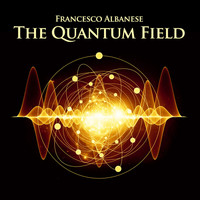 Francesco Albanese - The Quantum Field