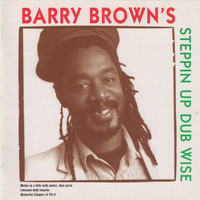 Barry Brown - Stepping up Dub Wise